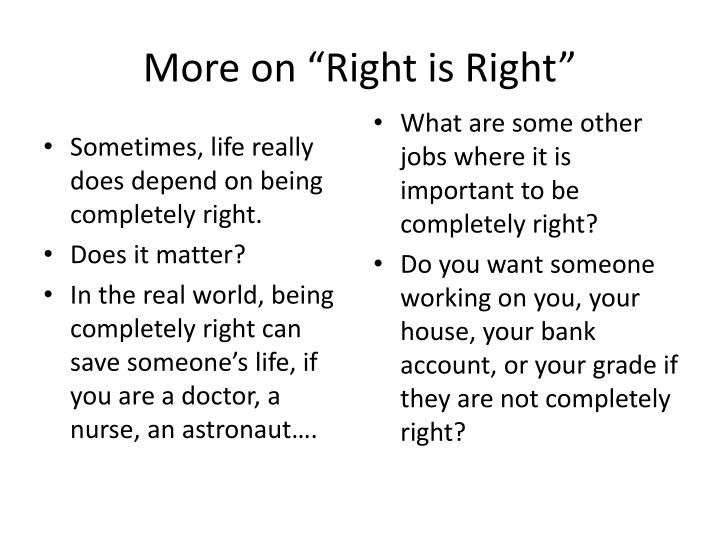 "More on ""Right is Right"""
