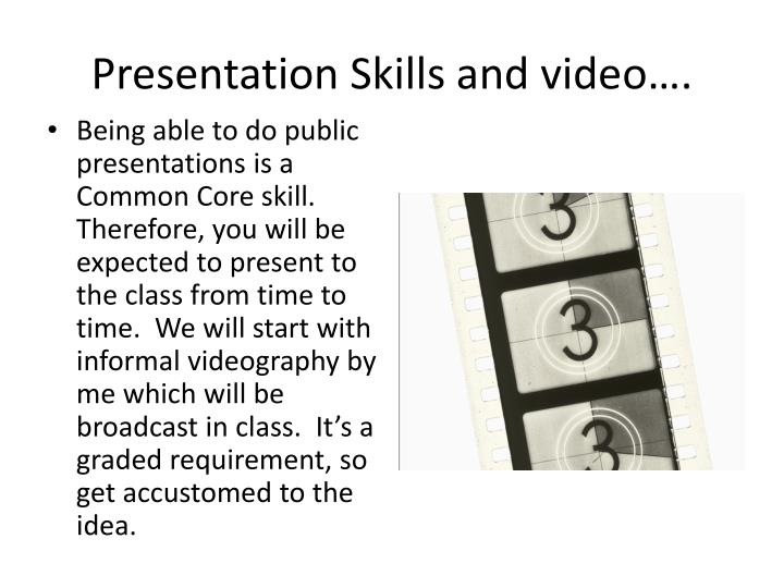 Presentation Skills and video….