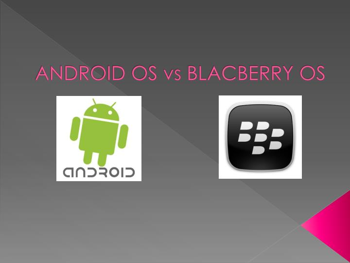 Android os vs blacberry os
