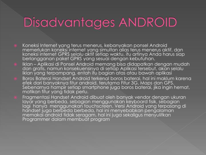 Disadvantages ANDROID