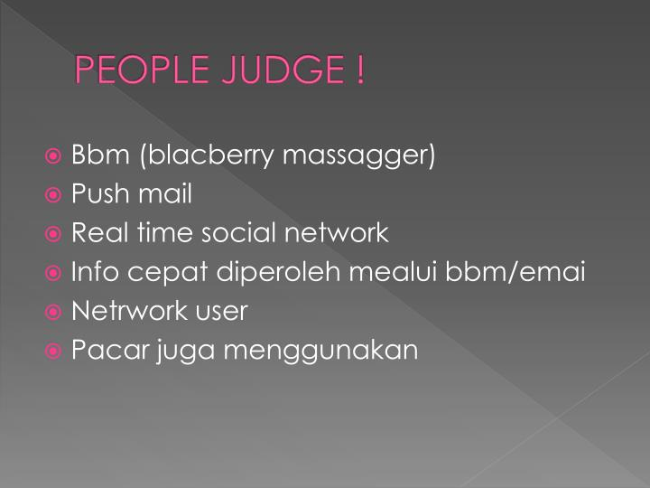 PEOPLE JUDGE !