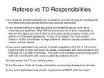 referee vs td responsibilities