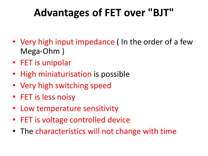 "Advantages of FET over ""BJT"""