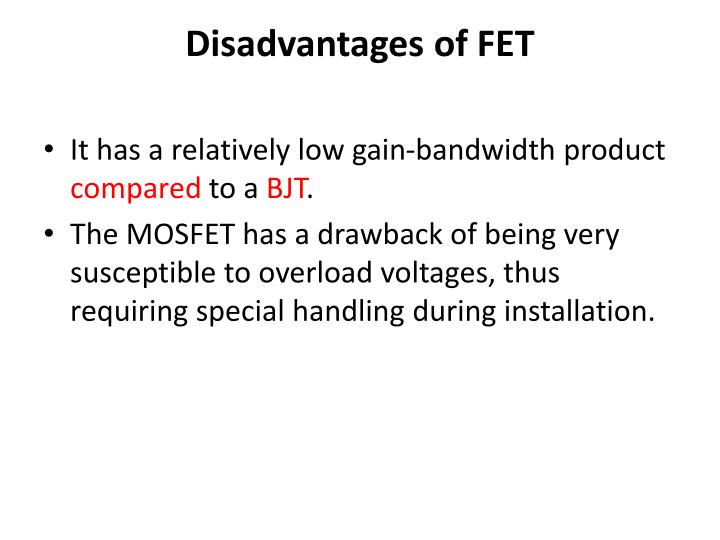 Disadvantages of FET