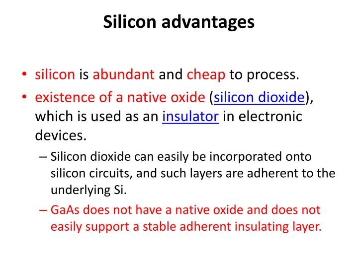 Silicon advantages