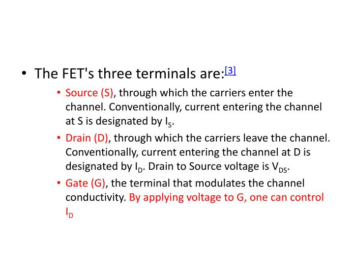 The FET's three terminals are: