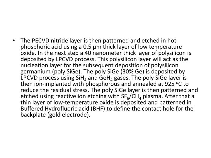 The PECVD nitride layer is then patterned and etched in hot phosphoric acid using a 0.5