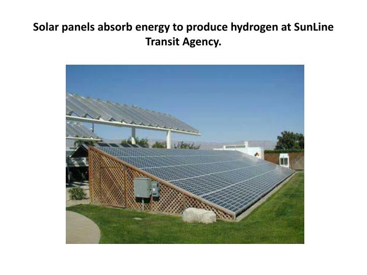 Solar panels absorb energy to produce hydrogen at