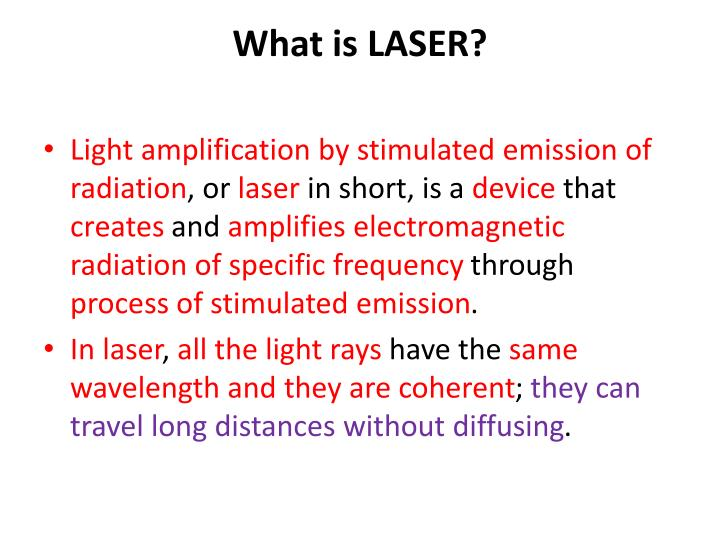 What is LASER?