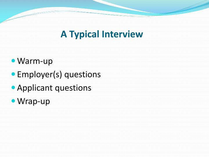 A Typical Interview