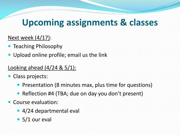 Upcoming assignments & classes