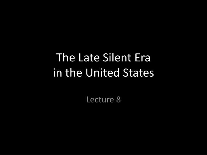 The late silent era in the united states