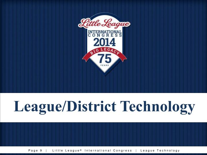 League/District Technology
