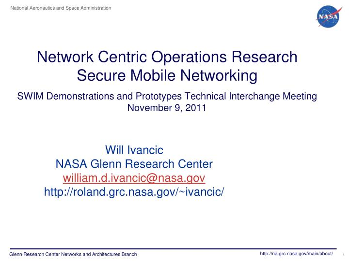 Will ivancic nasa glenn research center william d ivancic@nasa gov http roland grc nasa gov ivancic