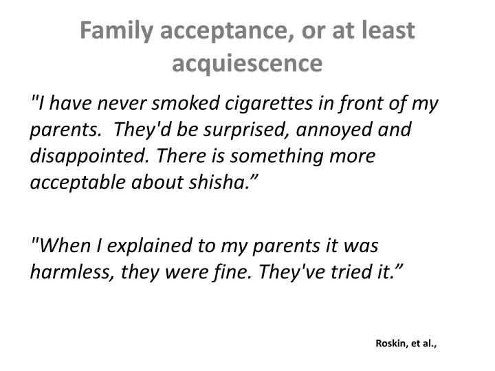 Family acceptance, or at least acquiescence