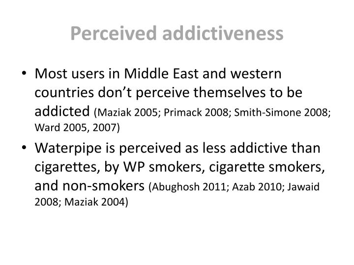 Perceived addictiveness