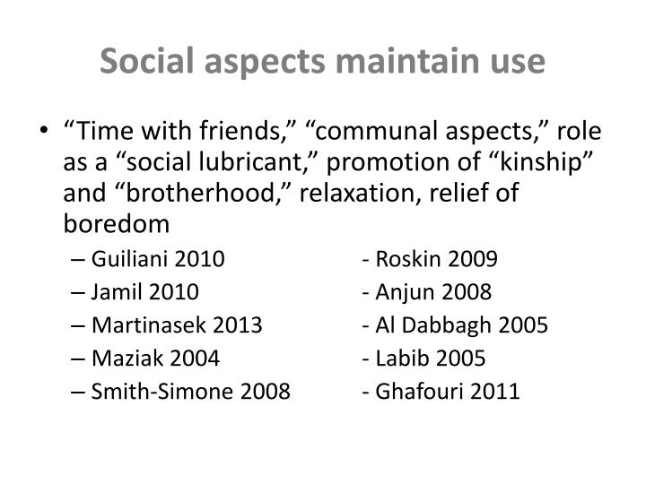 Social aspects maintain use
