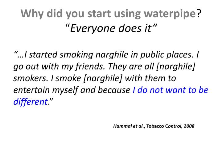 Why did you start using waterpipe