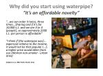 why did you start using waterpipe it s an affordable novelty