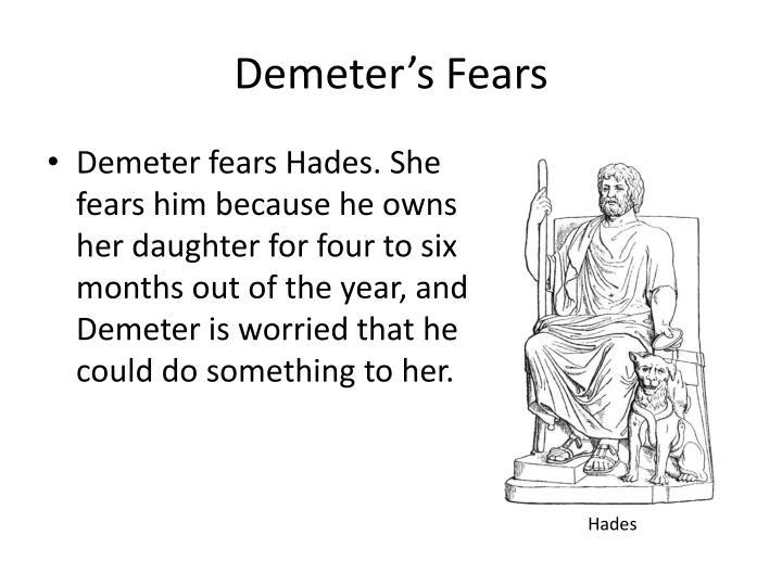 Demeter's Fears