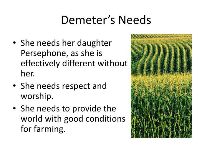 Demeter's Needs