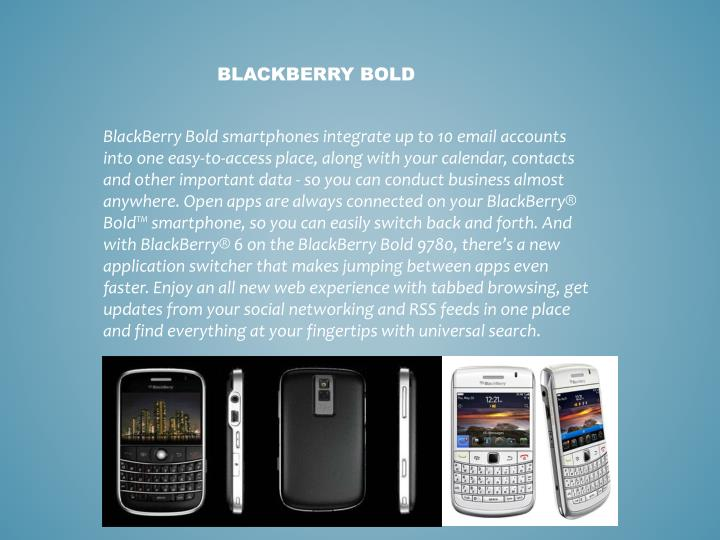 BlackBerry Bold smartphones integrate up to 10 email accounts