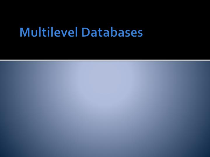 Multilevel Databases
