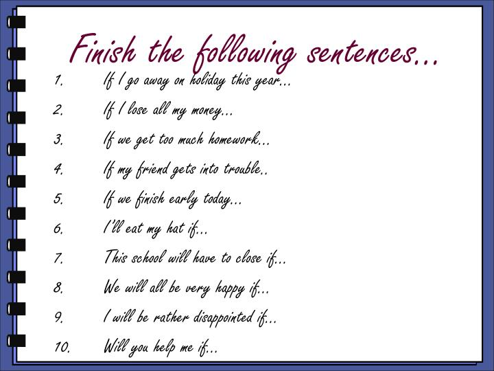 Finish the following sentences…