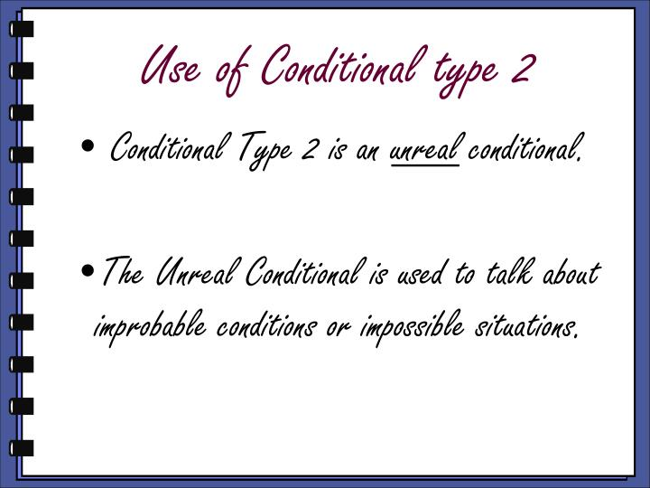Use of Conditional type 2