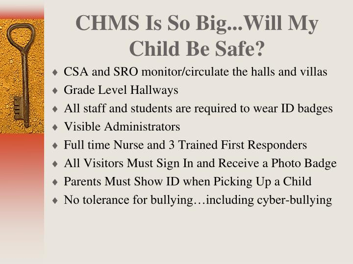 CHMS Is So Big...Will My Child Be Safe?