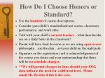 how do i choose honors or standard