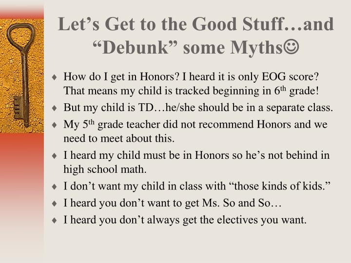 "Let's Get to the Good Stuff…and ""Debunk"" some Myths"