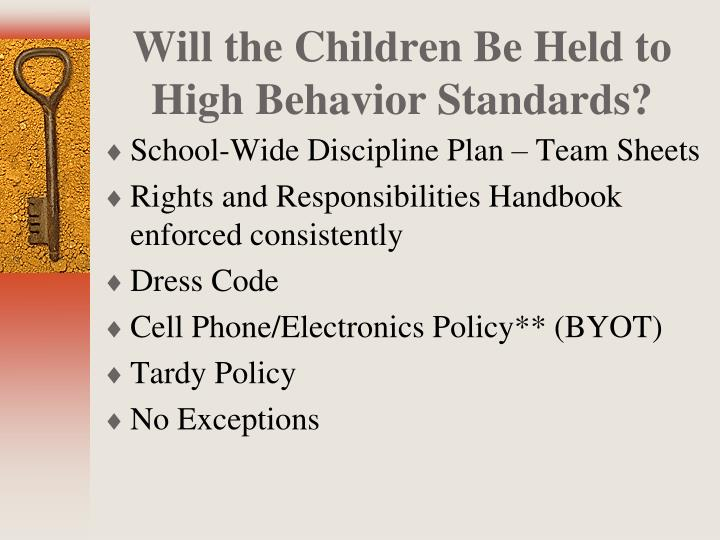 Will the Children Be Held to High Behavior Standards?