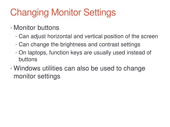 Changing Monitor Settings