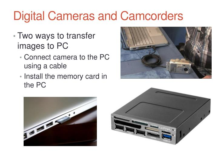 Digital Cameras and Camcorders