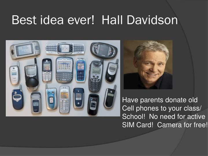 Best idea ever!  Hall Davidson