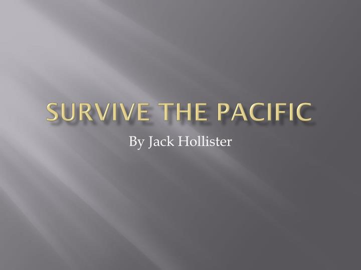 Survive the Pacific
