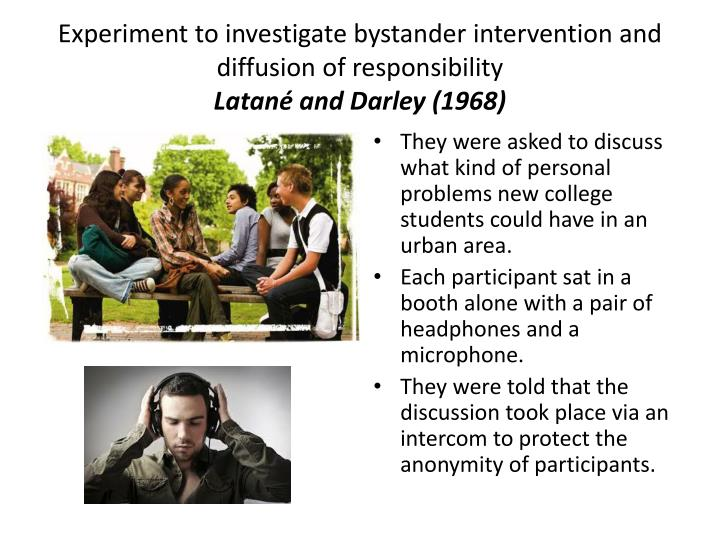 Experiment to investigate bystander intervention and diffusion of responsibility