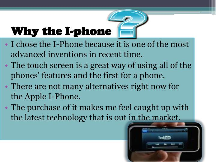 Why the i phone