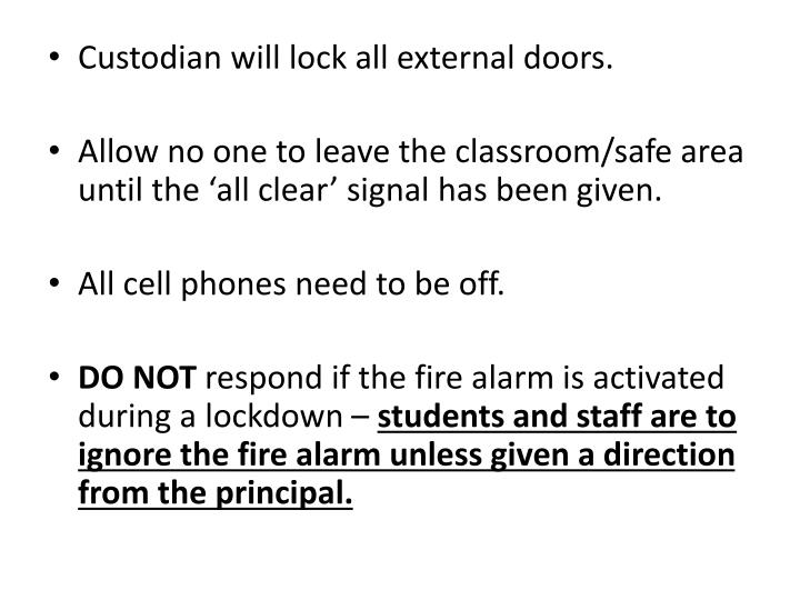 Custodian will lock all external doors