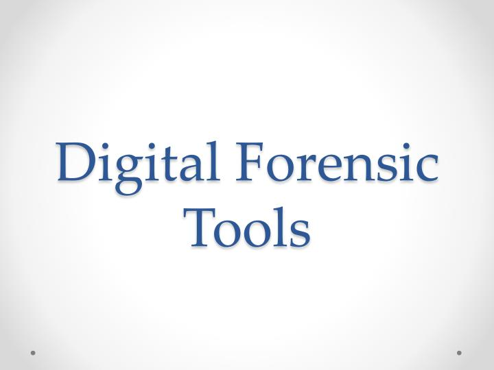 Digital Forensic Tools