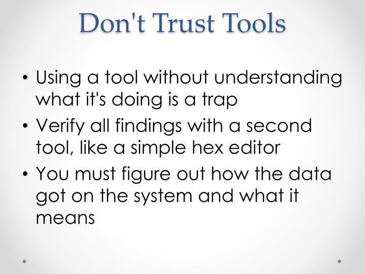 Don't Trust Tools