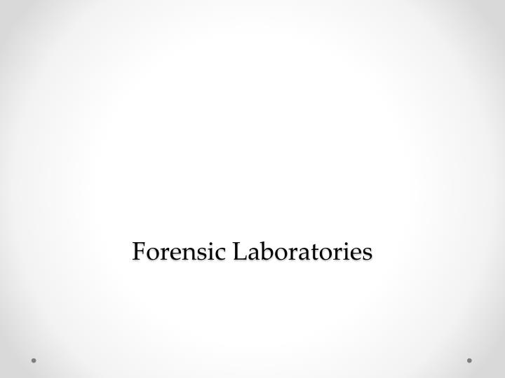 Forensic laboratories