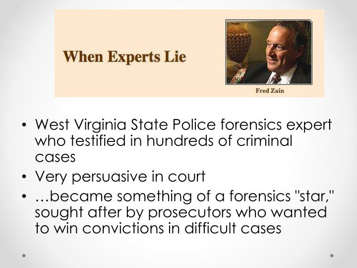West Virginia State Police forensics expert who testified in hundreds of criminal