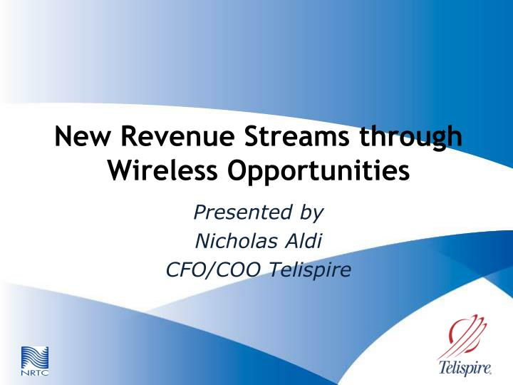 New revenue streams through wireless opportunities