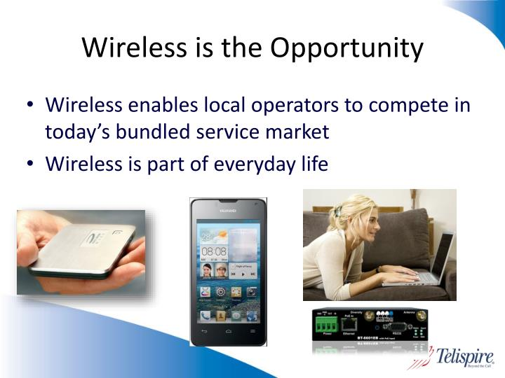 Wireless is the Opportunity