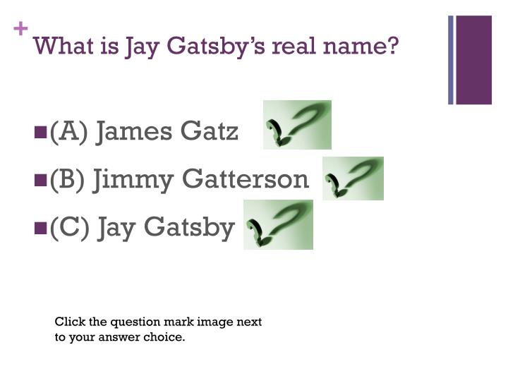 What is Jay Gatsby's real name?