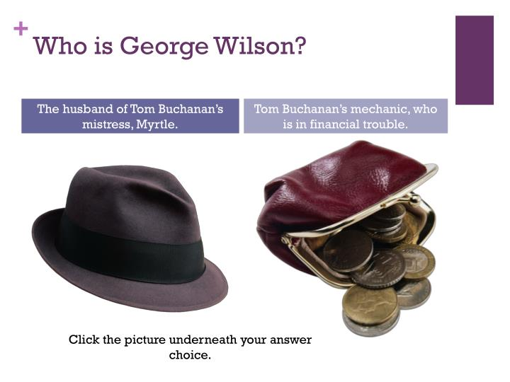 Who is George Wilson?