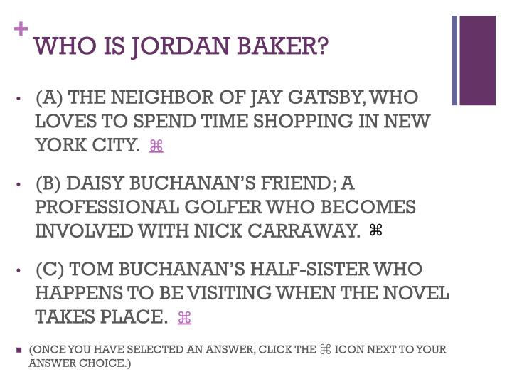 WHO IS JORDAN BAKER?