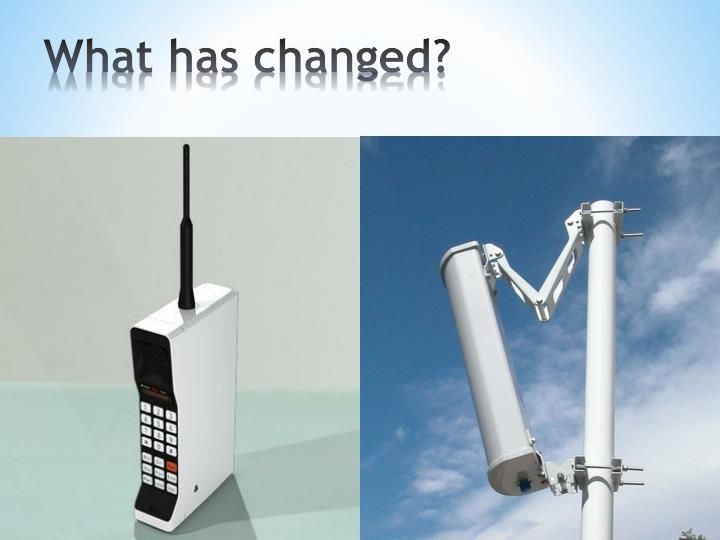 What has changed?